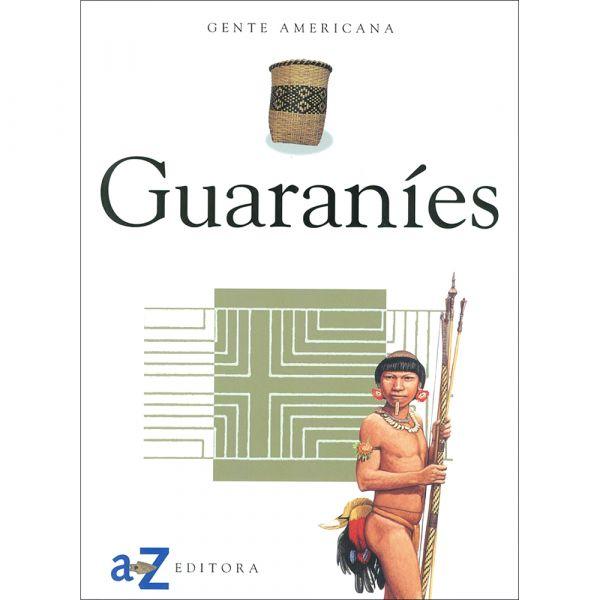 GUARANÍES - GENTE AMERICANA