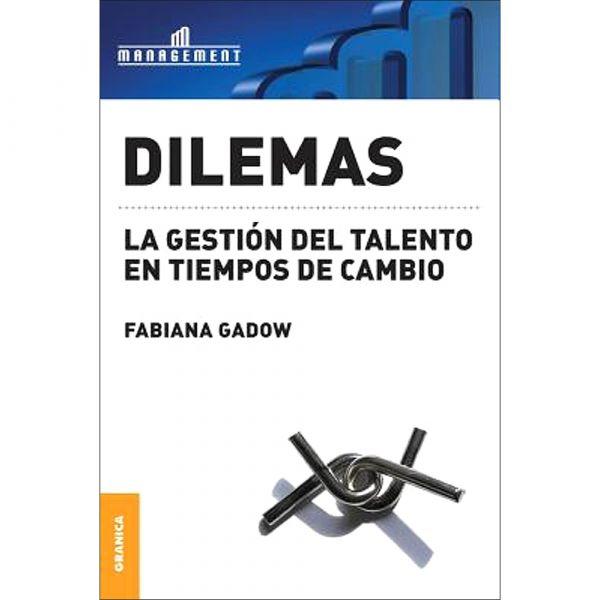DILEMAS, LA GESTIÓN DEL TALENTO EN TIEMPOS DE CAMBIO