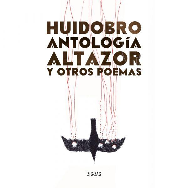 ANTOLOGÍA. ALTAZOR Y OTROS POEMAS