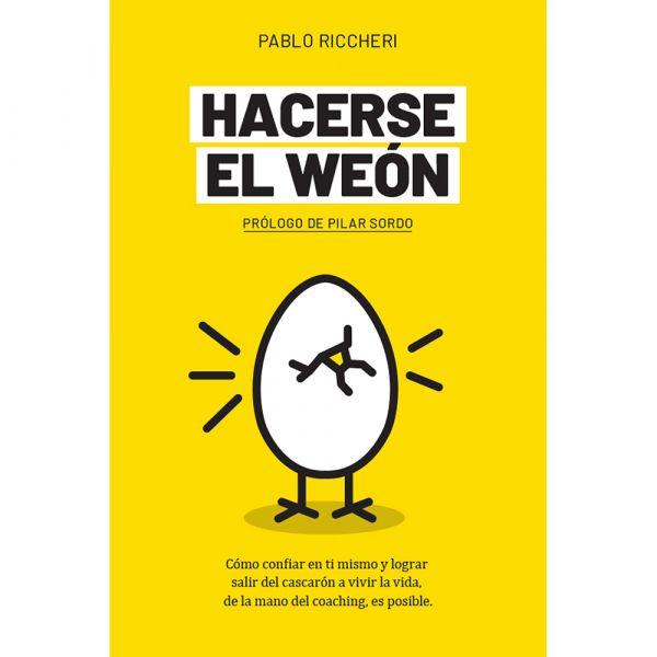 HACERSE EL WEÓN