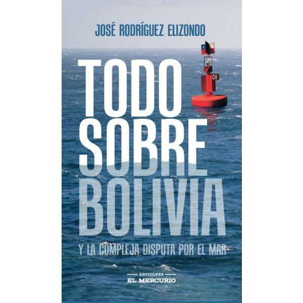 TODO SOBRE BOLIVIA Y LA COMPLEJA DISPUTA POR EL MAR