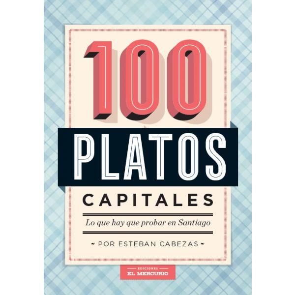 100 PLATOS CAPITALES: LO QUE HAY QUE PROBAR EN SANTIAGO