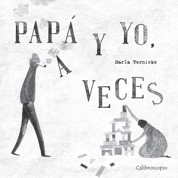 PAPÁ Y YO, A VECES