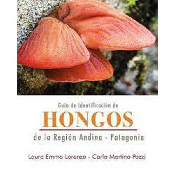 Guía de identificación de hongos de los bosques andino-patagónicos