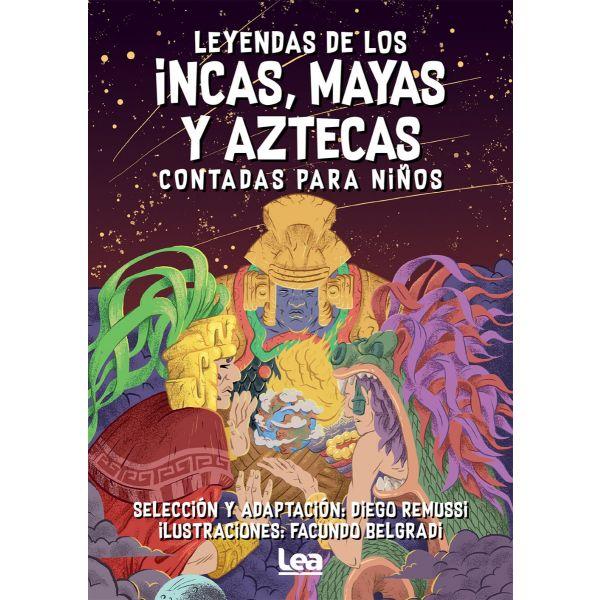 LEYENDAS INCAS, MAYAS Y AZTECAS CONTADAS PARA NIÑOS
